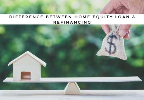 What is the Difference Between a Home Equity Loan and Refinancing in Maple Ridge & Pitt Meadows, BC?